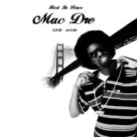 Bay Area Legends, Mac Dre